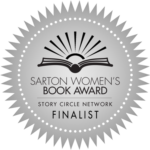 Sarton Women's Book Award Story Circle Network Finalist